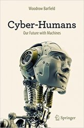Cyber-Humans: Our Future with Machines