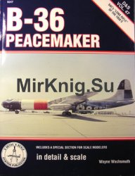 B-36 Peacemaker  (In Detail & Scale 47)