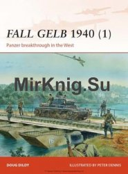Fall Gelb 1940 (1): Panzer Breakthrough in the West (Osprey  Campaign 264)
