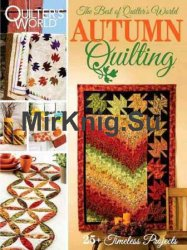 Quilter's World - Autumn Quilting - November 2017