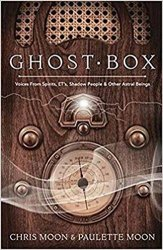 Ghost Box: Voices from Spirits, ETs, Shadow People & Other Astral Beings