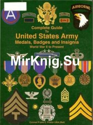 Complete Guide to United States Army Medals, Badges and Insignia: World War II to Present