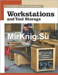 Workstations and Tool Storage: The New Best of Fine Woodworking