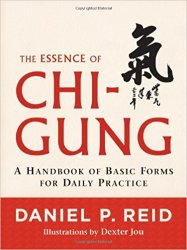 The Essence of Chi-Gung: A Handbook of Basic Forms for Daily Practice
