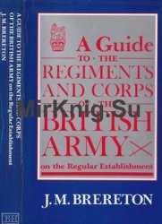 A Guide to the Regiments and Corps of the British Army