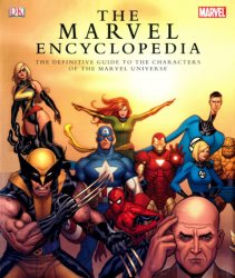 The Marvel Encyclopedia: The Definitive Guide to the Characters of the Marvel Universe