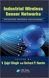 Industrial Wireless Sensor Networks: Applications, Protocols, and Standards