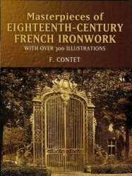 Masterpieces of Eighteenth-Century French Ironwork