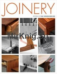 Joinery: Editors of Fine Woodworking