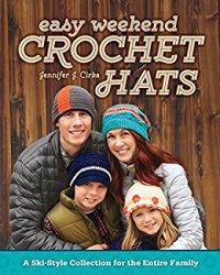 Easy Weekend Crochet Hats: A Ski-Style Collection for the Entire Family