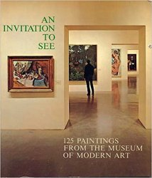 An Invitation to See. 125 Paintings from The Museum of Modern Art