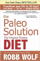 The Paleo Solution: The Original Human Diet