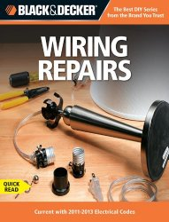 Black & Decker Wiring Repairs: Current with 2011-2013 Electrical Codes