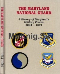 The Maryland National Guard: A History of Maryland's Military Forces 1634-1991