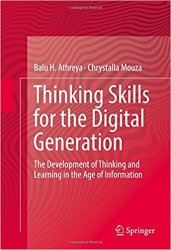 Thinking Skills for the Digital Generation: The Development of Thinking and Learning in the Age of Information