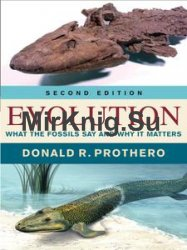 Evolution: What the Fossils Say and Why It Matters, Second Edition