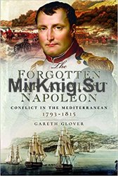 The Forgotten War Against Napoleon: Conflict in the Mediterranean