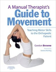 A Manual Therapist's Guide to Movement: Teaching Motor Skills to the Orthopaedic Patient