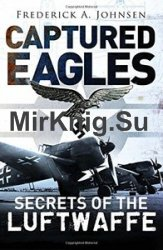 Captured Eagles: Secrets of the Luftwaffe (General Military)