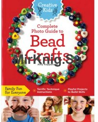 Complete Photo Guide to Bead Crafts