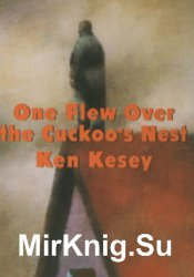 an analysis of the role of mcmurphys alleged insanity in ken keseys novel one flew over the cuckoos  As well as being regarded as a classic novel and film, 'one flew over the cuckoo's nest faking insanity to given it by ken kesey's novel.