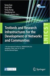 Testbeds and Research Infrastructures for the Development of Networks and Communities: 11th International Conference, TRIDENTCOM 2016