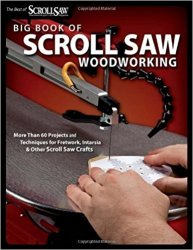Big Book of Scroll Saw Woodworking (Best of Scroll Saw Woodworking & Crafts Magazine)