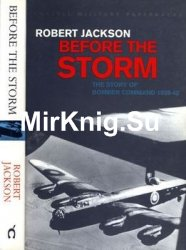 Before The Storm: The Story of Bomber Command 1939-1942