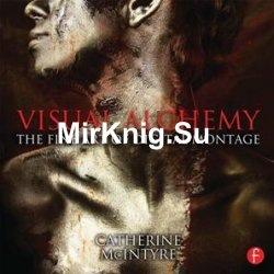 Visual Alchemy: The Fine Art of Digital Montage