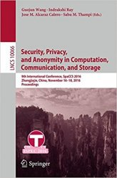 Security, Privacy, and Anonymity in Computation, Communication, and Storage: 9th International Conference, SpaCCS 2016