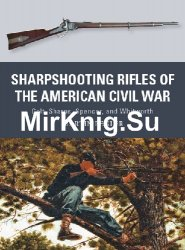 Sharpshooting Rifles of the American Civil War (Osprey Weapon 56)