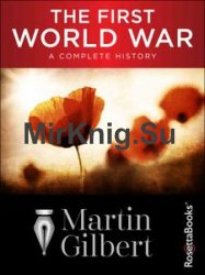 First World War: A Complete History