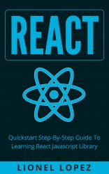 React: Quickstart Step-By-Step Guide To Learning React Javascript Library