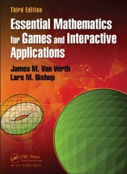 Essential Mathematics for Games and Interactive Applications, 3rd Edition