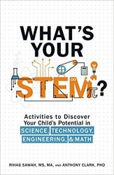 What's Your STEM?: Activities to Discover Your Child's Potential in Science, Technology, Engineering, and Math