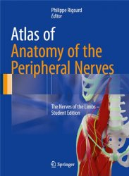 Atlas Of Anatomy Of The Peripheral Nerves: The Nerves Of The Limbs