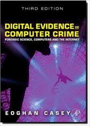 Digital Evidence and Computer Crime: Forensic Science, Computers and the Internet, 3rd Edition