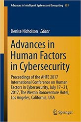 Advances in Human Factors in Cybersecurity: Proceedings of the AHFE 2017