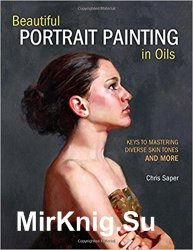 Beautiful Portrait Painting in Oils: Keys to Mastering Diverse Skin Tones and More