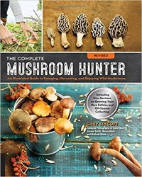 The Complete Mushroom Hunter, Revised: Illustrated Guide to Foraging, Harvesting, and Enjoying Wild Mushrooms