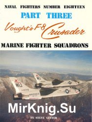 Vought's F-8 Crusader (Part 3) (Naval Fighters №18)
