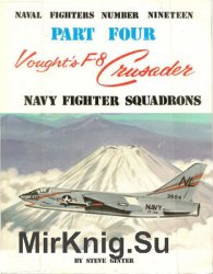 Vought's F-8 Crusader (Part 4) (Naval Fighters №19)