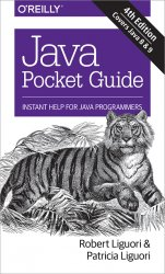 Java Pocket Guide: Instant Help for Java Programmers, 4th Edition