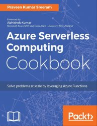 Azure Serverless Computing Cookbook