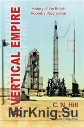 A Vertical Empire: History of the British Rocketry Programme, 2nd Edition
