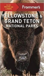 Frommer's Yellowstone and Grand Teton National Parks