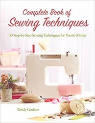 Complete Book of Sewing Techniques: More Than 30 Essential Sewing Techniques for You to Master