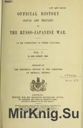 Official history (naval and military) of the Russo-Japanese War. Vol. 1