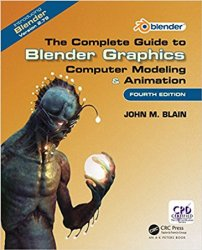 The Complete Guide to Blender Graphics: Computer Modeling & Animation, 4th Edition
