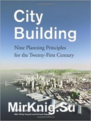City Building: Nine Planning Principles for the 21st Century